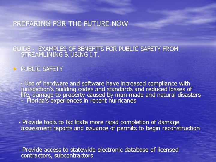 PREPARING FOR THE FUTURE NOW GUIDE - EXAMPLES OF BENEFITS FOR PUBLIC SAFETY FROM