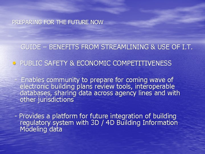 PREPARING FOR THE FUTURE NOW GUIDE – BENEFITS FROM STREAMLINING & USE OF I.