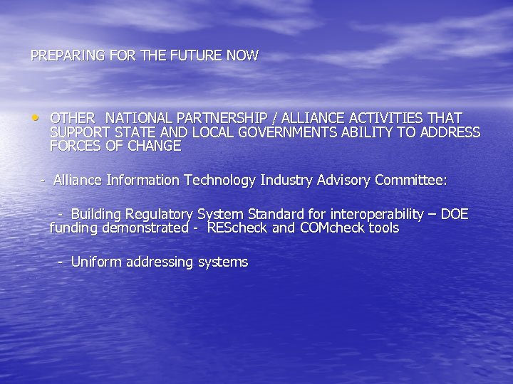 PREPARING FOR THE FUTURE NOW • OTHER NATIONAL PARTNERSHIP / ALLIANCE ACTIVITIES THAT SUPPORT