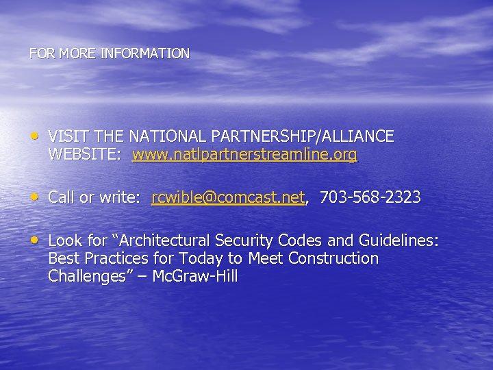 FOR MORE INFORMATION • VISIT THE NATIONAL PARTNERSHIP/ALLIANCE WEBSITE: www. natlpartnerstreamline. org • Call