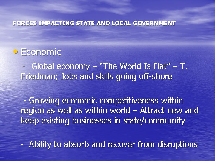 """FORCES IMPACTING STATE AND LOCAL GOVERNMENT • Economic - Global economy – """"The World"""