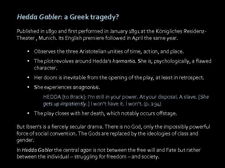 Hedda Gabler: a Greek tragedy? Published in 1890 and first performed in January 1891