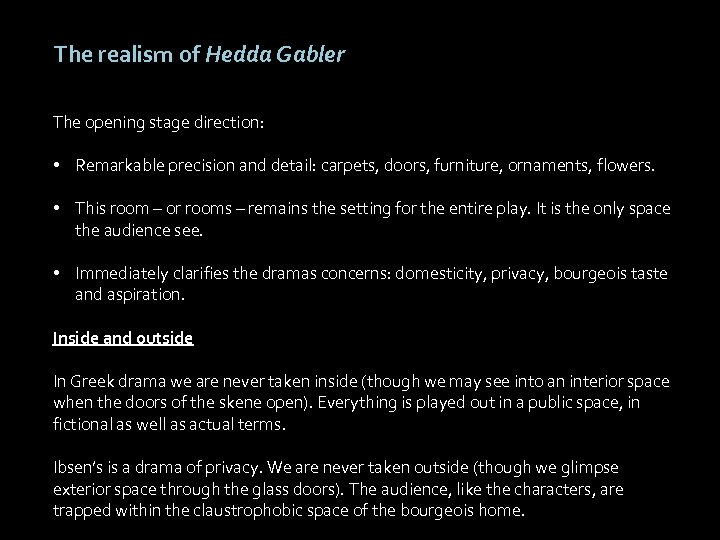 The realism of Hedda Gabler The opening stage direction: • Remarkable precision and detail: