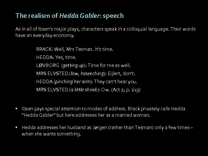 The realism of Hedda Gabler: speech As in all of Ibsen's major plays, characters
