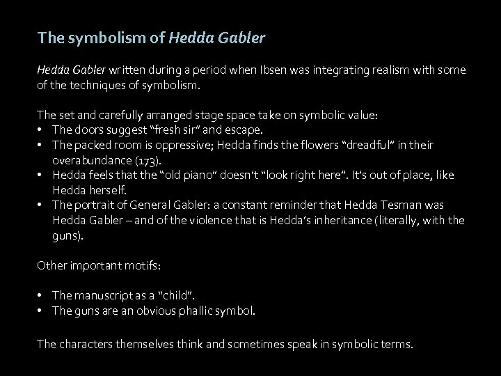 The symbolism of Hedda Gabler written during a period when Ibsen was integrating realism