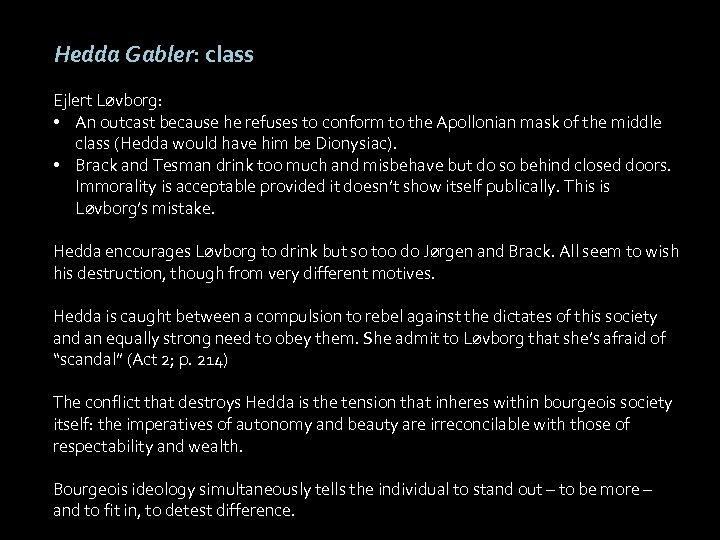 Hedda Gabler: class Ejlert Løvborg: • An outcast because he refuses to conform to