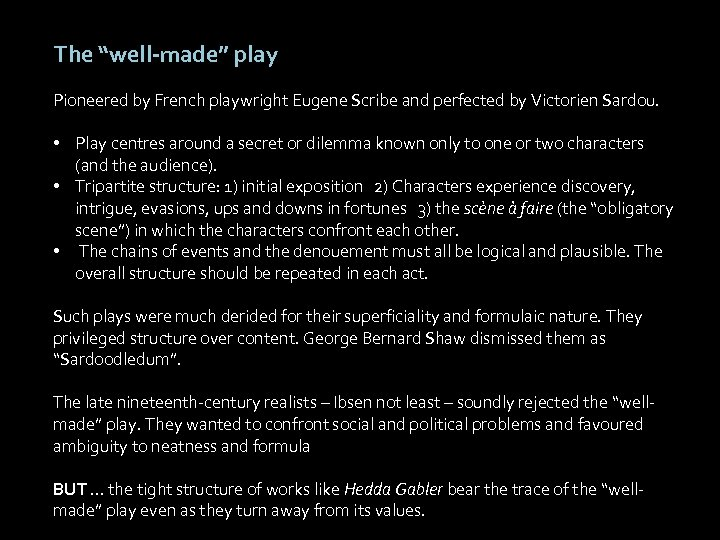 """The """"well-made"""" play Pioneered by French playwright Eugene Scribe and perfected by Victorien Sardou."""