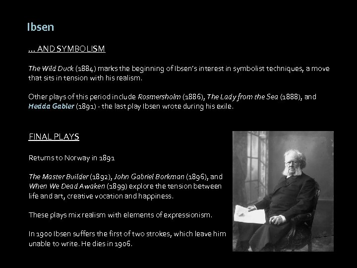 Ibsen … AND SYMBOLISM The Wild Duck (1884) marks the beginning of Ibsen's interest