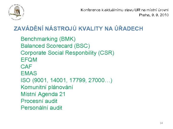 Konference k aktuálnímu stavu UR na místní úrovni Praha, 9. 9. 2010 ZAVÁDĚNÍ NÁSTROJŮ