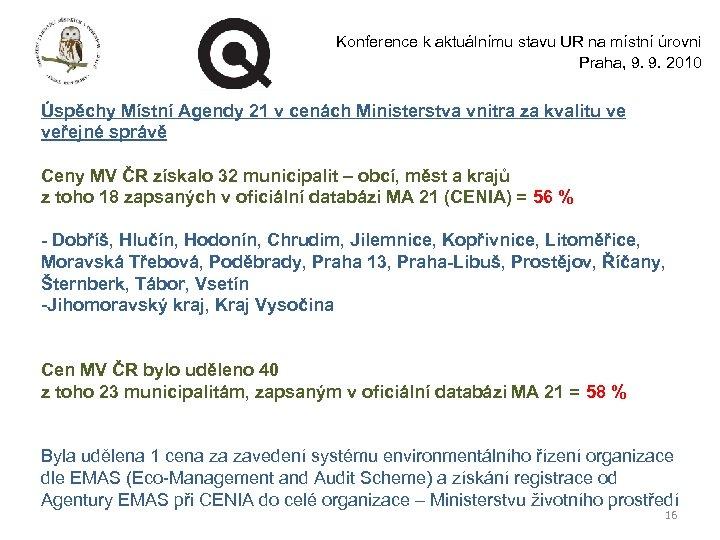 Konference k aktuálnímu stavu UR na místní úrovni Praha, 9. 9. 2010 Úspěchy Místní