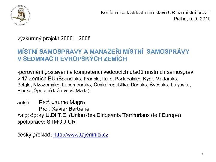 Konference k aktuálnímu stavu UR na místní úrovni Praha, 9. 9. 2010 výzkumný projekt