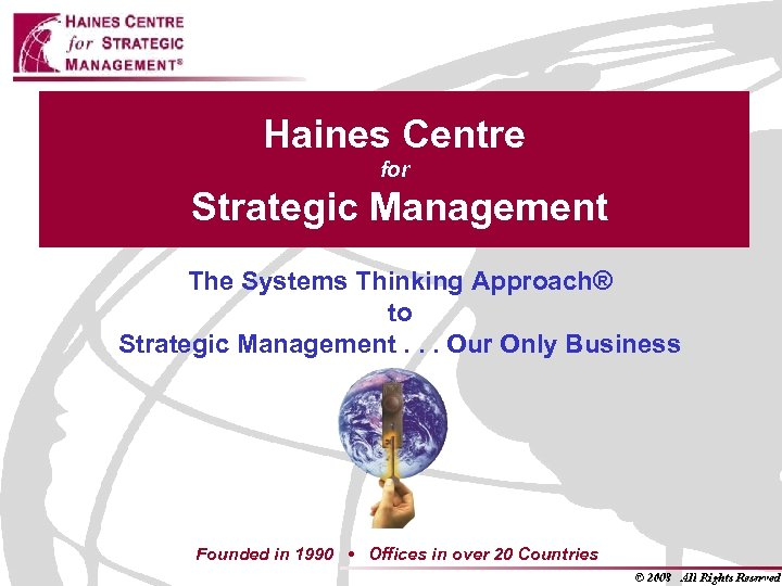 Haines Centre for Strategic Management The Systems Thinking Approach® to Strategic Management. . .