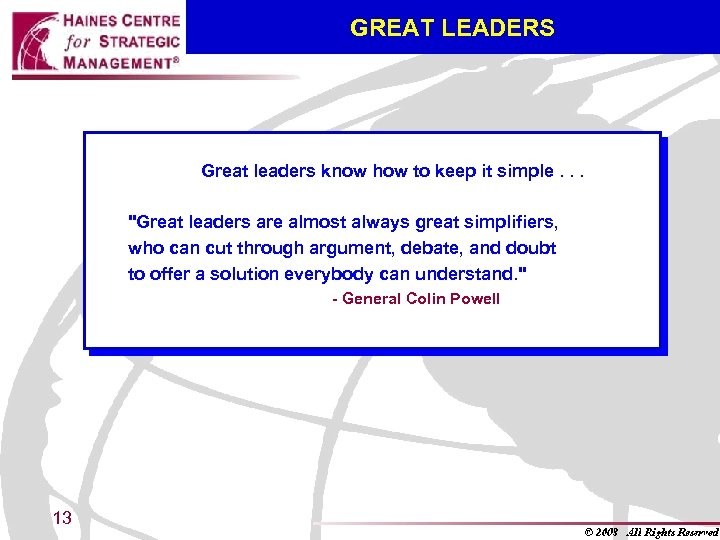 GREAT LEADERS Great leaders know how to keep it simple. . .