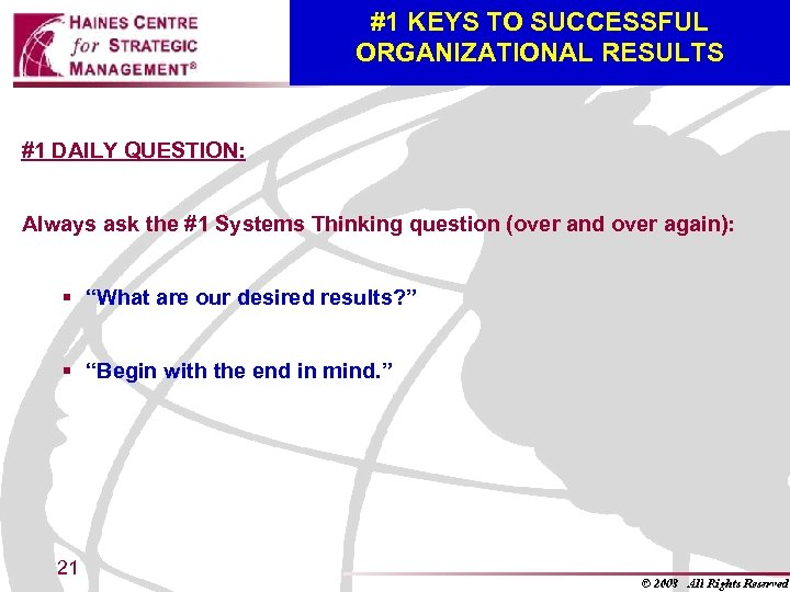 #1 KEYS TO SUCCESSFUL ORGANIZATIONAL RESULTS #1 DAILY QUESTION: Always ask the #1 Systems