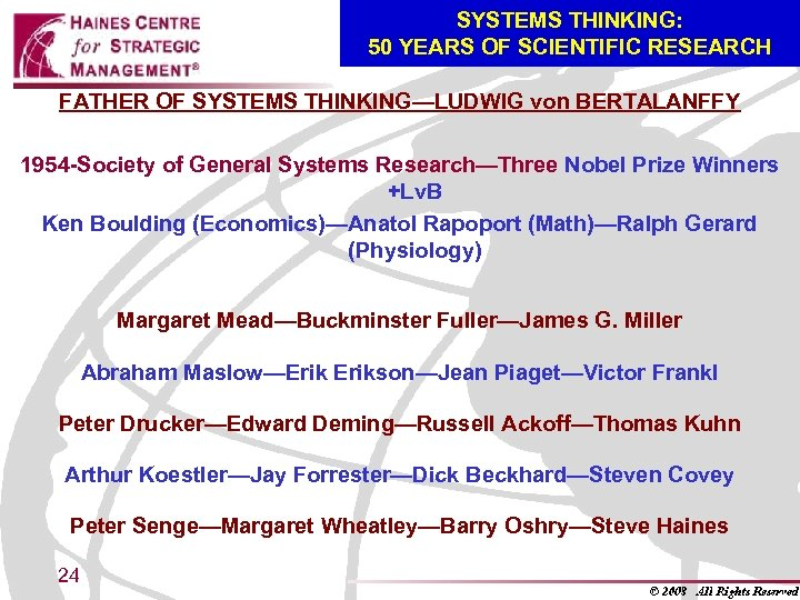 SYSTEMS THINKING: 50 YEARS OF SCIENTIFIC RESEARCH FATHER OF SYSTEMS THINKING—LUDWIG von BERTALANFFY 1954