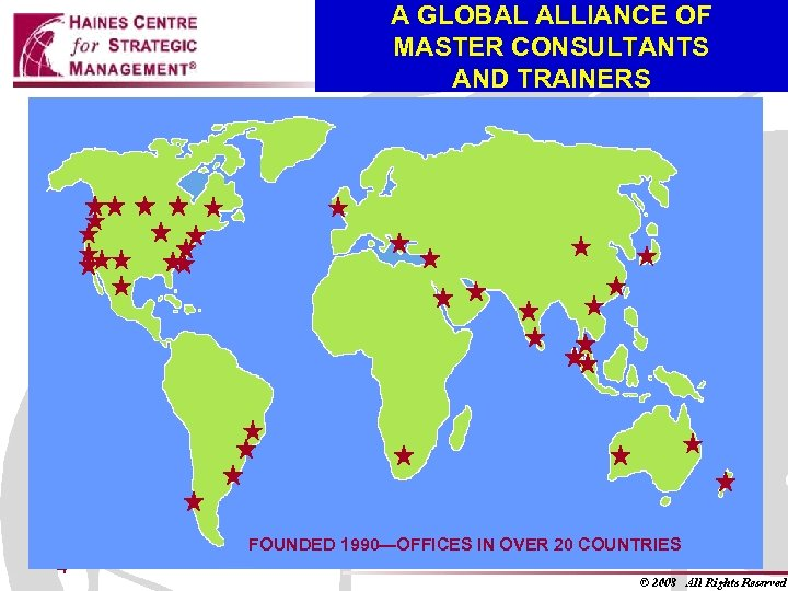 A GLOBAL ALLIANCE OF MASTER CONSULTANTS AND TRAINERS FOUNDED 1990—OFFICES IN OVER 20 COUNTRIES