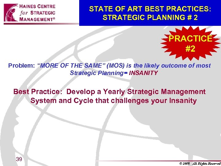 "STATE OF ART BEST PRACTICES: STRATEGIC PLANNING # 2 PRACTICE #2 Problem: ""MORE OF"