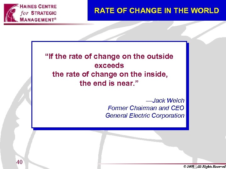 "RATE OF CHANGE IN THE WORLD ""If the rate of change on the outside"