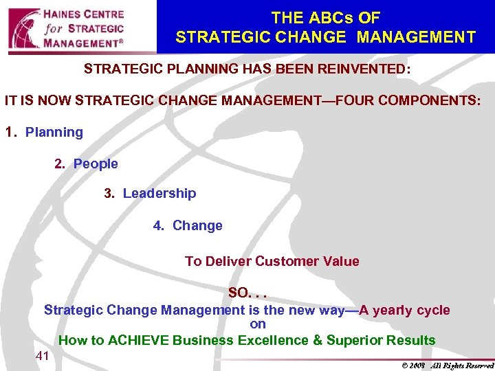 THE ABCs OF STRATEGIC CHANGE MANAGEMENT STRATEGIC PLANNING HAS BEEN REINVENTED: IT IS NOW