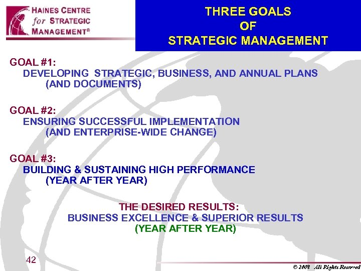 THREE GOALS OF STRATEGIC MANAGEMENT GOAL #1: DEVELOPING STRATEGIC, BUSINESS, AND ANNUAL PLANS (AND