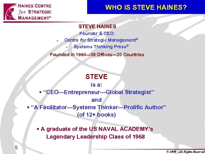 WHO IS STEVE HAINES? STEVE HAINES § Founder & CEO: Centre for Strategic Management®