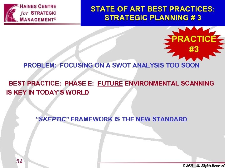 STATE OF ART BEST PRACTICES: STRATEGIC PLANNING # 3 PRACTICE #3 PROBLEM: FOCUSING ON