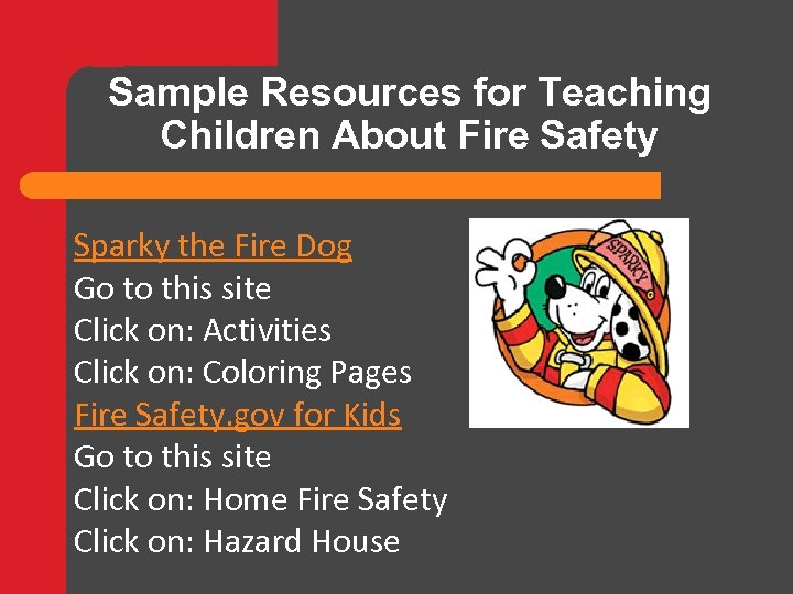 Sample Resources for Teaching Children About Fire Safety Sparky the Fire Dog Go to