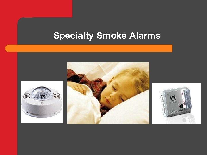 Specialty Smoke Alarms