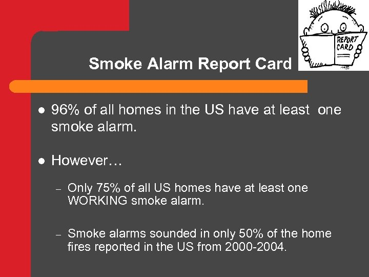 Smoke Alarm Report Card l 96% of all homes in the US have at