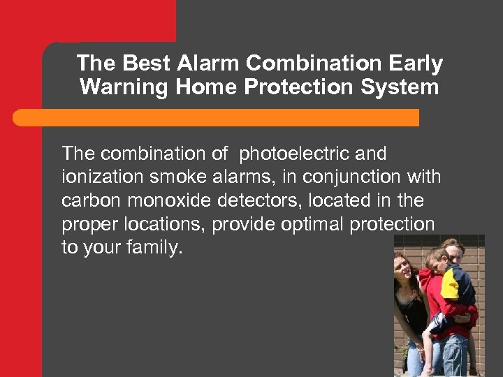 The Best Alarm Combination Early Warning Home Protection System The combination of photoelectric and