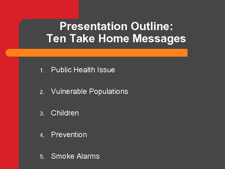 Presentation Outline: Ten Take Home Messages 1. Public Health Issue 2. Vulnerable Populations 3.