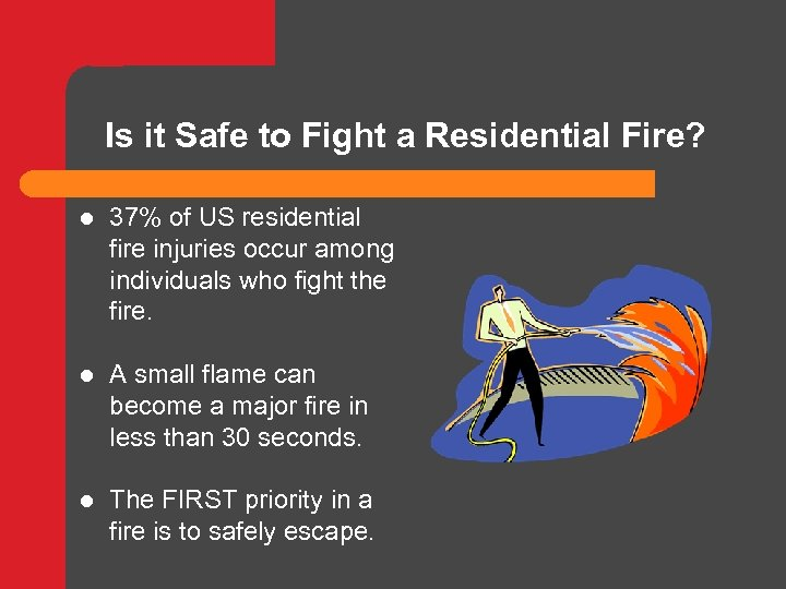 Is it Safe to Fight a Residential Fire? l 37% of US residential fire