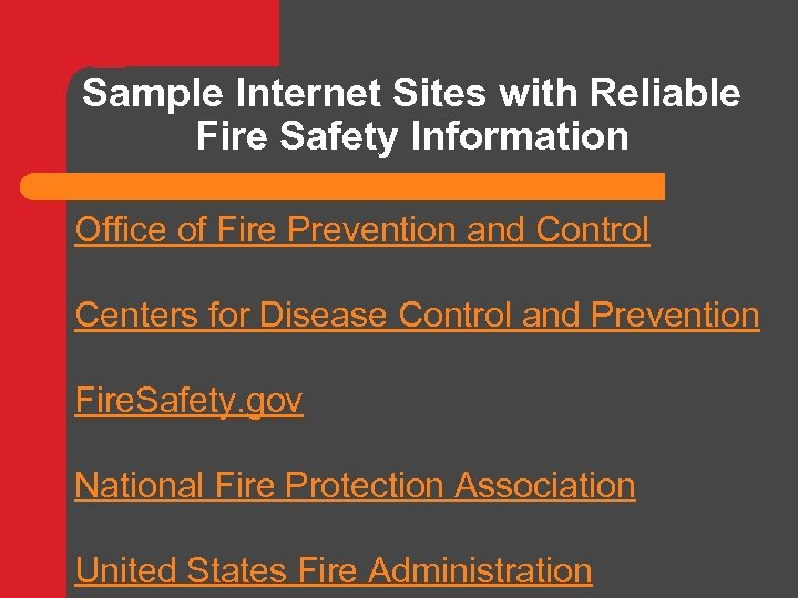 Sample Internet Sites with Reliable Fire Safety Information Office of Fire Prevention and Control