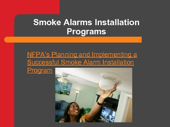 Smoke Alarms Installation Programs NFPA's Planning and Implementing a Successful Smoke Alarm Installation Program