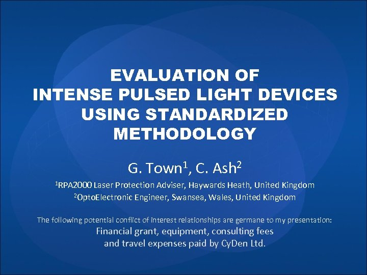 EVALUATION OF INTENSE PULSED LIGHT DEVICES USING STANDARDIZED METHODOLOGY G. Town 1, C. Ash