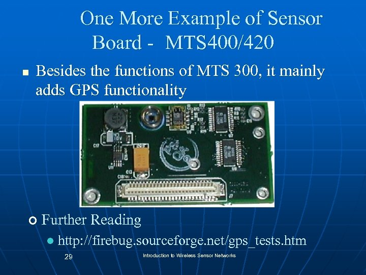 One More Example of Sensor Board - MTS 400/420 n Besides the functions of