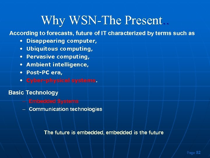 Why WSN-The Present. . According to forecasts, future of IT characterized by terms such