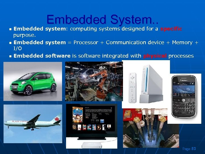 Embedded System. . n n n Embedded system: computing systems designed for a specific