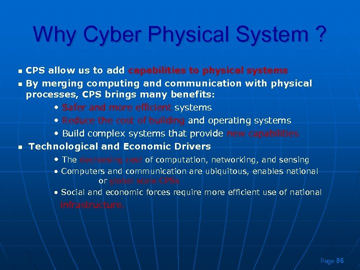 Why Cyber Physical System ? n n n CPS allow us to add capabilities