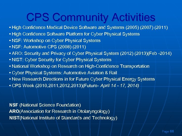 CPS Community Activities • High Confidence Medical Device Software and Systems (2005) (2007) (2011)
