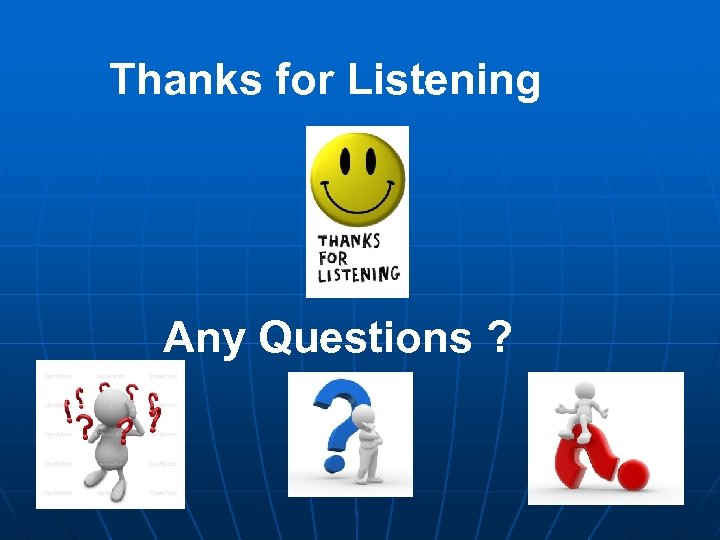Thanks for Listening Any Questions ?