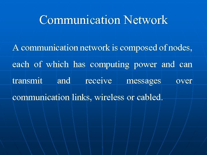 Communication Network A communication network is composed of nodes, each of which has computing