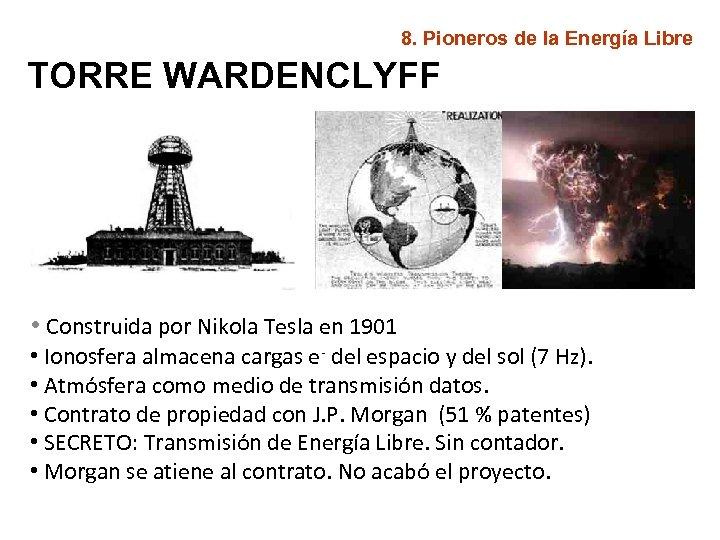 8. Pioneros de la Energía Libre TORRE WARDENCLYFF • Construida por Nikola Tesla en