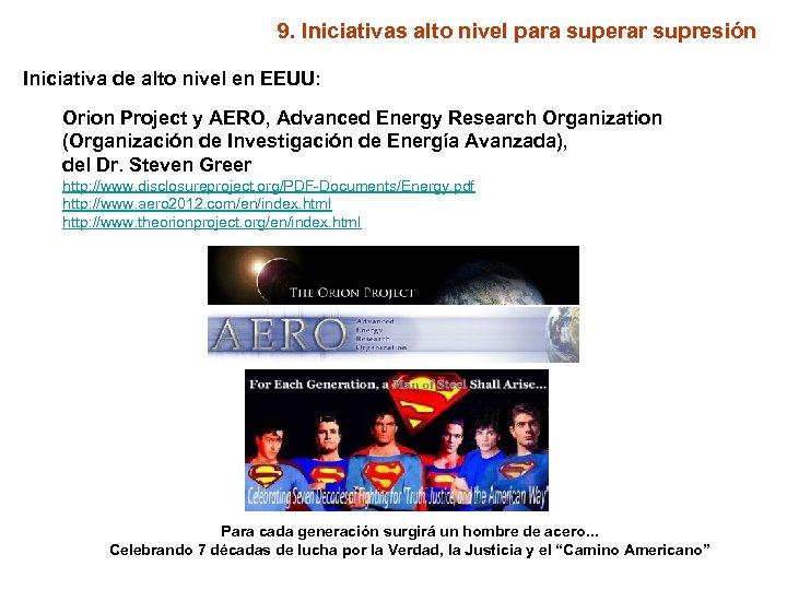 9. Iniciativas alto nivel para superar supresión Iniciativa de alto nivel en EEUU: Orion