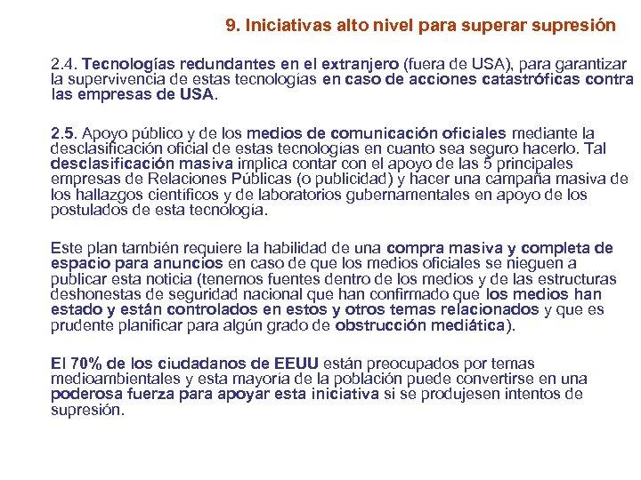9. Iniciativas alto nivel para superar supresión 2. 4. Tecnologías redundantes en el extranjero