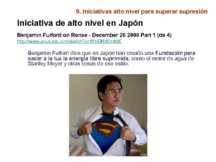 9. Iniciativas alto nivel para superar supresión Iniciativa de alto nivel en Japón Benjamin