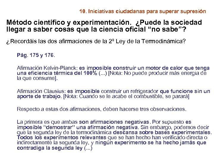 10. Iniciativas ciudadanas para superar supresión Método científico y experimentación. ¿Puede la sociedad llegar
