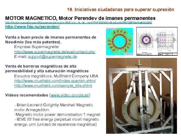 10. Iniciativas ciudadanas para superar supresión MOTOR MAGNETICO, Motor Perendev de imanes permanentes http:
