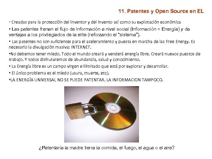 11. Patentes y Open Source en EL • Creadas para la protección del inventor