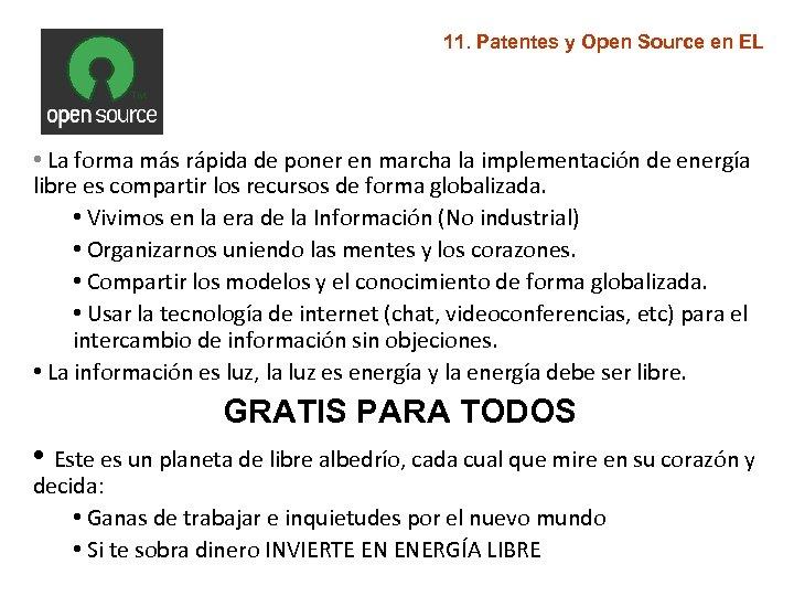 11. Patentes y Open Source en EL • La forma más rápida de poner